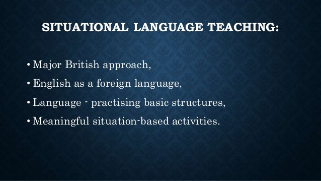 communicative language teaching the origins Communicative language teaching (clt) which is an approach to the teaching  of second and foreign languages ,emphasizes interaction as.