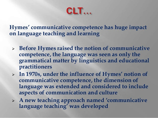 communicative language teaching and communicative competence 22 communicative language teaching (clt) & communicative competence (cc) the difference between clt and traditional teaching methods, like the grammar translation method (gtm) and the audio- lingual method (alm), is that the clt approach mainly focuses in teaching and learning a language.