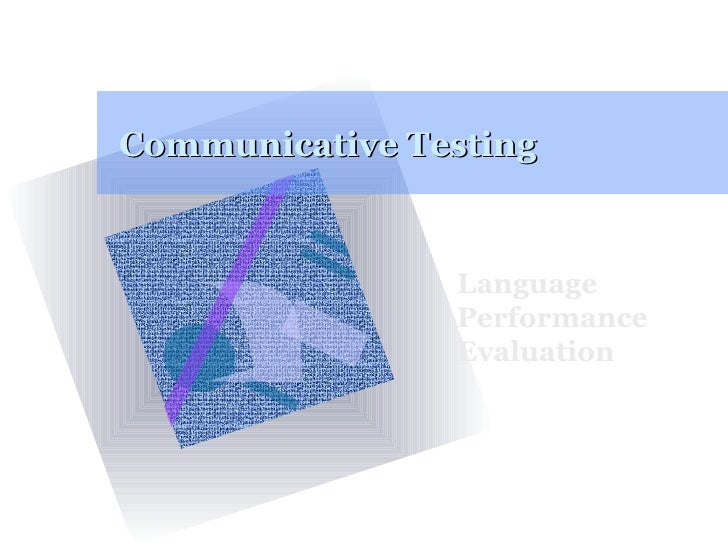 Communicative Testing Language Performance Evaluation