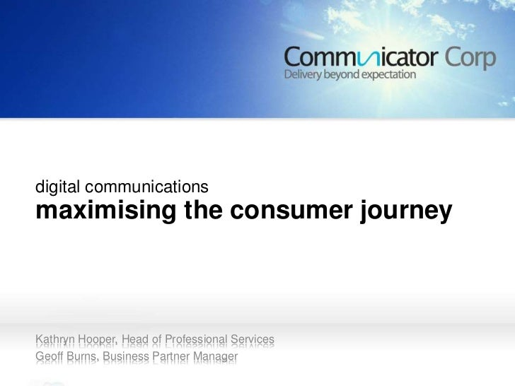 maximising the consumer  journeydigital communicationsmaximising the consumer journeyKathryn Hooper, Head of Professional ...