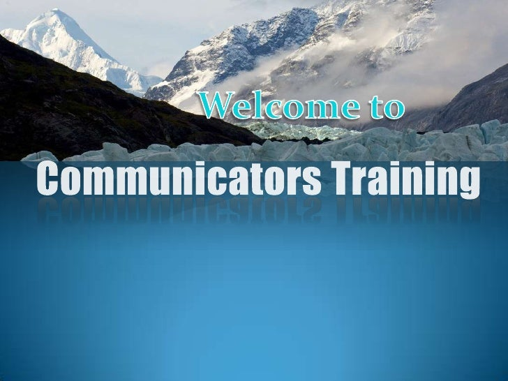 Welcome to<br />Communicators Training<br />