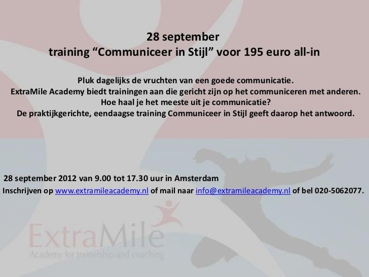 """28 september            training """"Communiceer in Stijl"""" voor 195 euro all-in                   Pluk dagelijks de vruchten ..."""