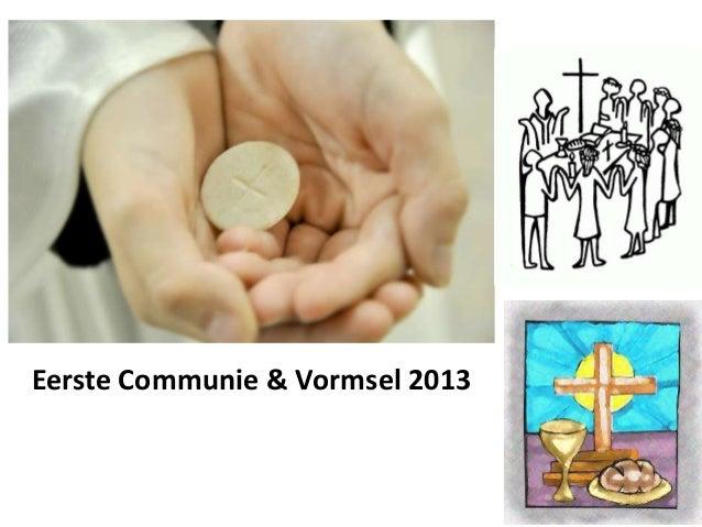 Eerste Communie & Vormsel 2013