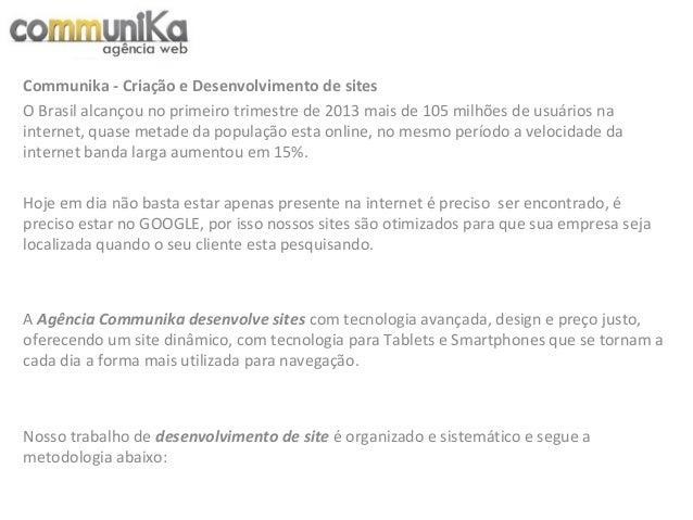Communika - Criação e Desenvolvimento de sites O Brasil alcançou no primeiro trimestre de 2013 mais de 105 milhões de usuá...