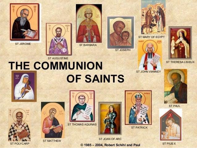 THE COMMUNIONOF SAINTSST BARBARAST POLYCARPST JOSEPHST MATTHEWST PATRICKST JOAN OF ARCST THOMAS AQUINASST PIUS XST JOHN VI...