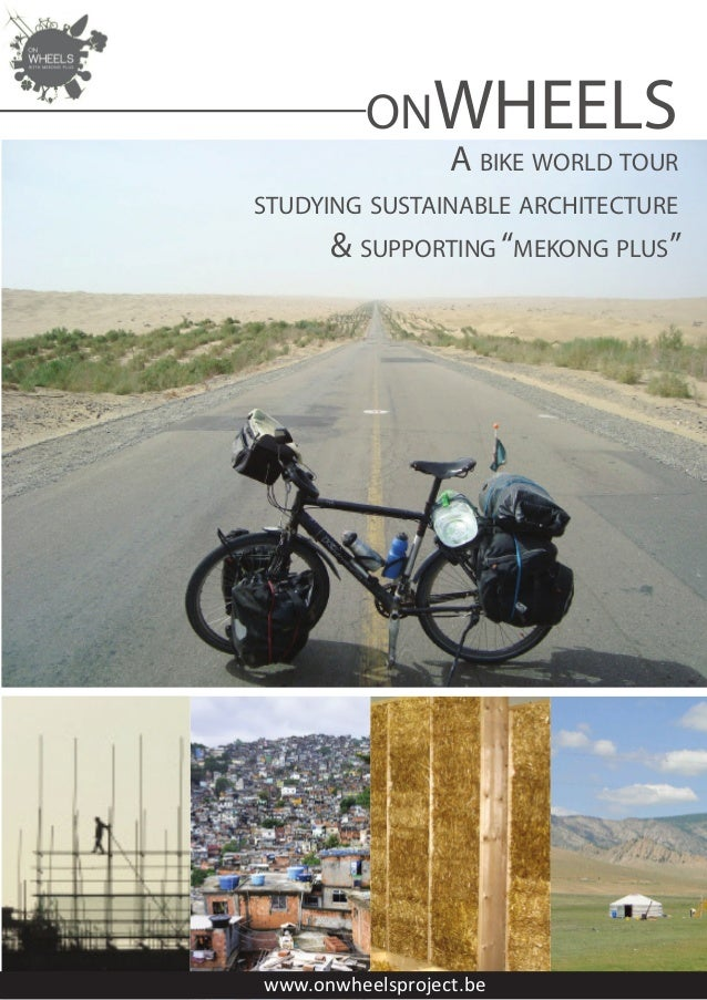 "onWHEELS                  A bike world tourstudying sustainable architecture      & supporting ""mekong plus""www.onwheelspr..."