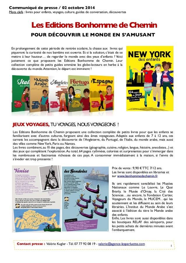 Communiqué de presse / 02 octobre 2014  Mots clefs : livres pour enfants, voyages, culture, guides de conversation, découv...