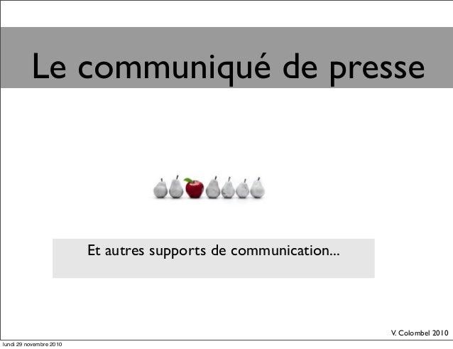 Le communiqué de presse Et autres supports de communication... V. Colombel 2010 lundi 29 novembre 2010