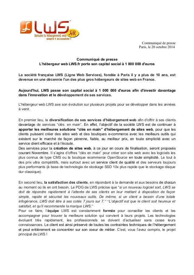 Communiqué de presse  Paris, le 20 octobre 2014  Communiqué de presse  L'hébergeur web LWS.fr porte son capital social à 1...