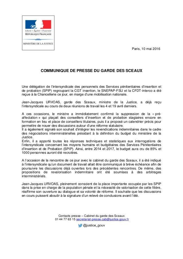 Paris, 10 mai 2016 COMMUNIQUE DE PRESSE DU GARDE DES SCEAUX Une délégation de l'intersyndicale des personnels des Services...