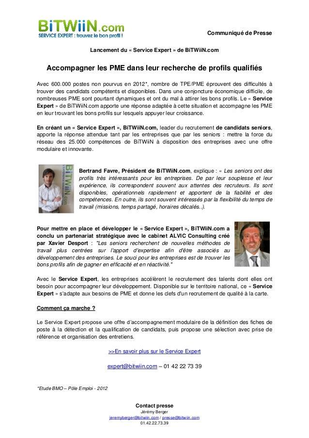 Communiqué de Presse                       Lancement du « Service Expert » de BiTWiiN.com    Accompagner les PME dans leur...
