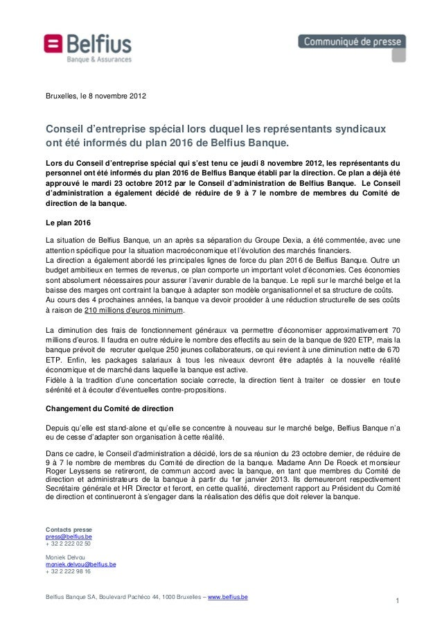 Bruxelles, le 8 novembre 2012Conseil d'entreprise spécial lors duquel les représentants syndicauxont été informés du plan ...