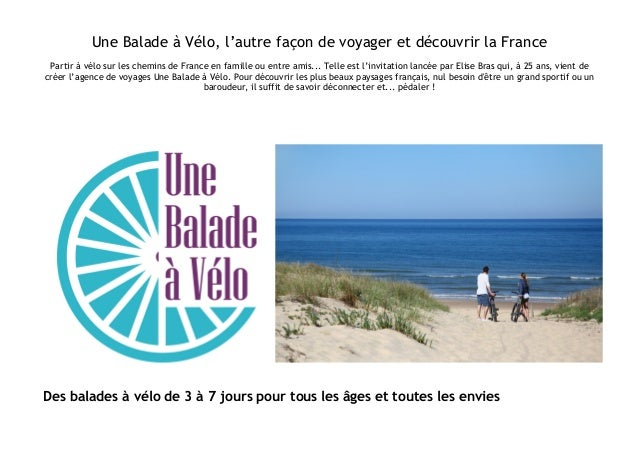 Une Balade à Vélo, l'autre façon de voyager et découvrir la France Partir à vélo sur les chemins de France en famille ou e...