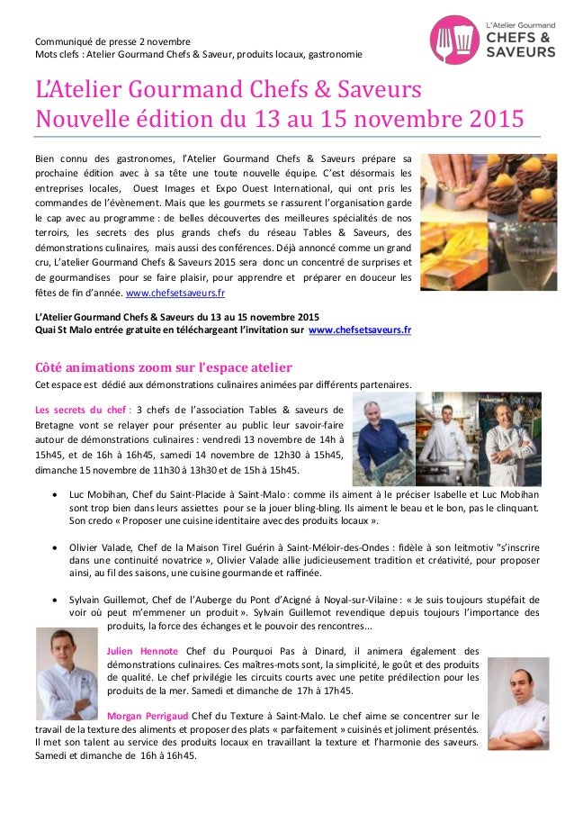 Communiqué de presse 2 novembre Mots clefs : Atelier Gourmand Chefs & Saveur, produits locaux, gastronomie L'Atelier Gourm...