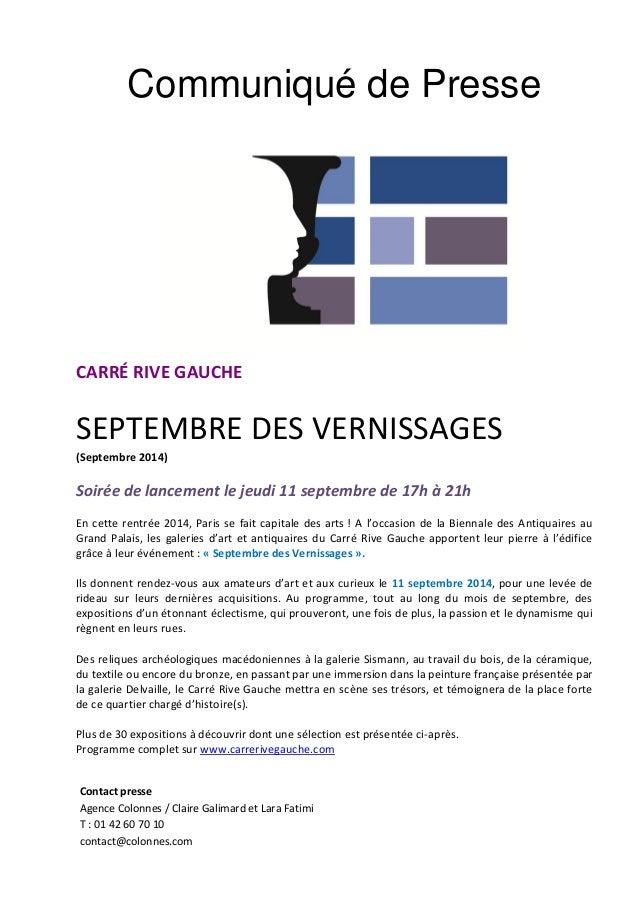 Communiqué de Presse  CARRÉ RIVE GAUCHE  SEPTEMBRE DES VERNISSAGES  (Septembre 2014)  Soirée de lancement le jeudi 11 sept...