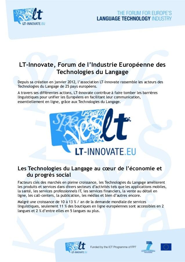 LT-Innovate, Forum de l'Industrie Européenne des Technologies du Langage Depuis sa création en janvier 2012, l'association...