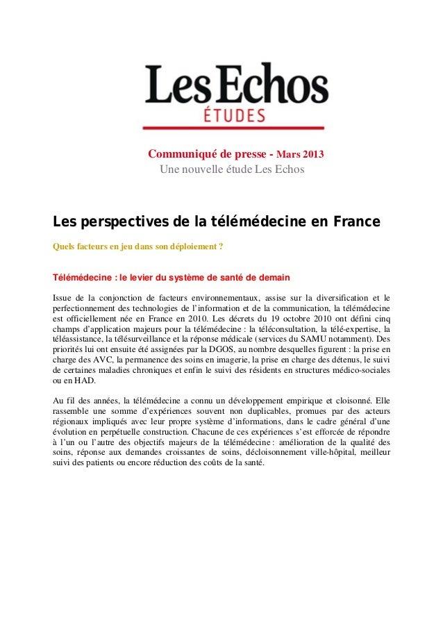 Communiqué de presse - Mars 2013                            Une nouvelle étude Les EchosLes perspectives de la télémédecin...