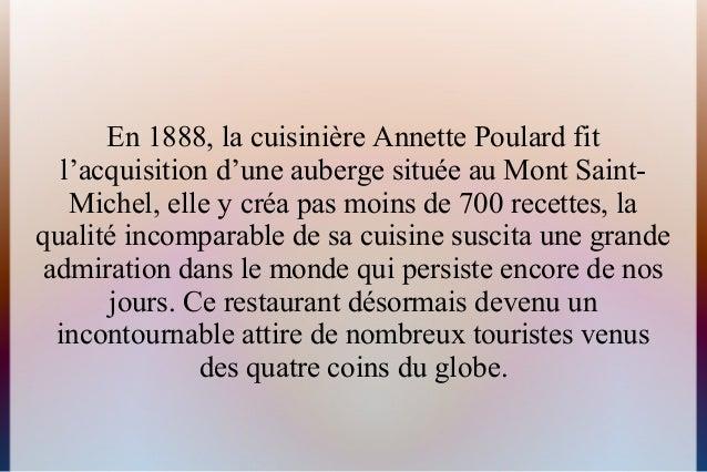 En 1888, la cuisinière Annette Poulard fitl'acquisition d'une auberge située au Mont Saint-Michel, elle y créa pas moins d...