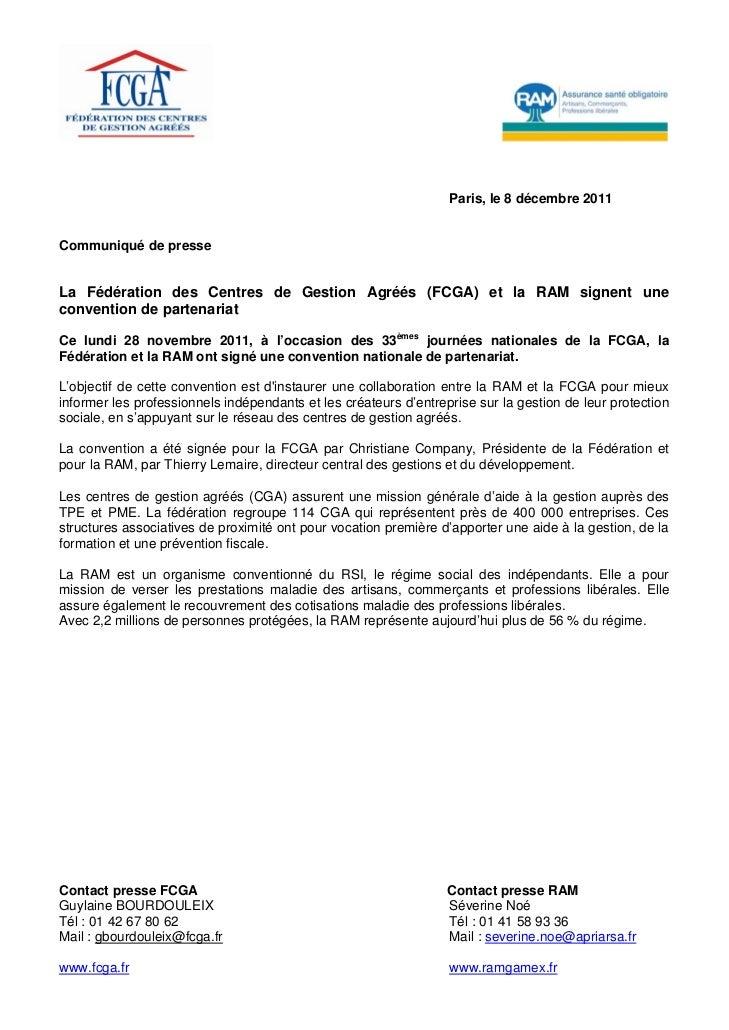 Paris, le 8 décembre 2011Communiqué de presseLa Fédération des Centres de Gestion Agréés (FCGA) et la RAM signent uneconve...