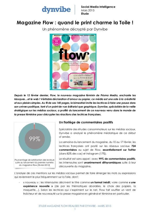 ETUDE MAGAZINE FLOW REALISEE PAR DYNVIBE - MARS 2015 1 Social Media Intelligence Mars 2015 Etude Magazine Flow : quand le ...