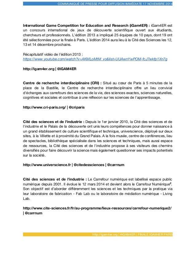 COMMUNIQUÉ DE PRESSE POUR DIFFUSION IMMÉDIATE 17 NOVEMBRE 2014 International Game Competition for Education and Research (...