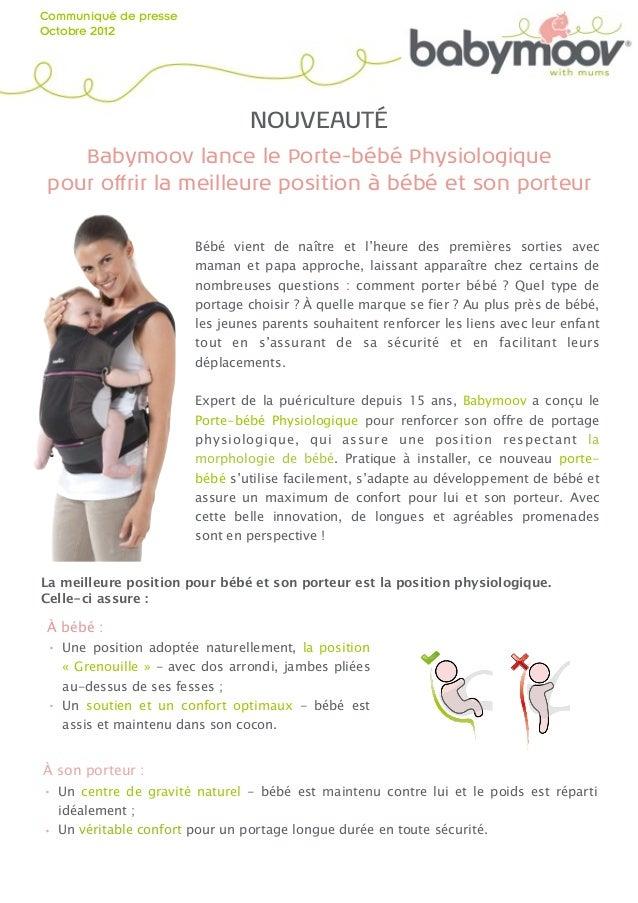 Communiqué de presseOctobre 2012                                NOUVEAUTÉ    Babymoov lance le Porte-bébé Physiologique po...