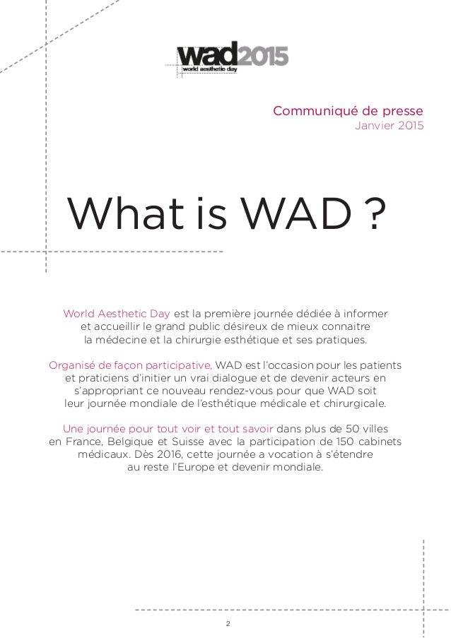 What is WAD ? World Aesthetic Day est la première journée dédiée à informer et accueillir le grand public désireux de mieu...
