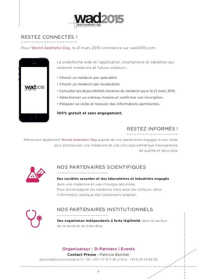 RESTEZ CONNECTÉS ! Pour World Aesthetic Day, le 21 mars 2015 commence sur wad2015.com La plateforme web et l'application s...