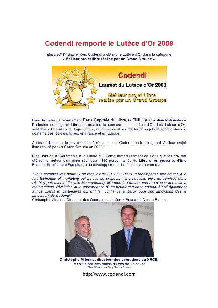 Codendi remporte le Lutèce d'Or 2008         Mercredi 24 Septembre, Codendi a obtenu le Lutèce d'Or dans la catégorie     ...