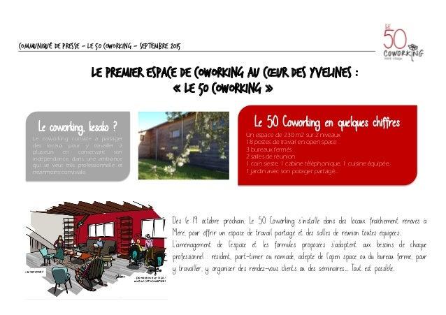 Communiqué de presse – Le 50 Coworking - Septembre 2015 LE PREMIER espace de coworking AU CŒUR DES YVELINES : « LE 50 COWO...