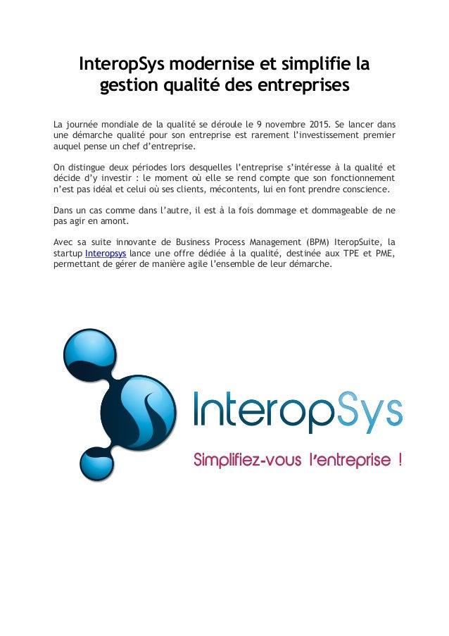 InteropSys modernise et simplifie la gestion qualité des entreprises La journée mondiale de la qualité se déroule le 9 nov...
