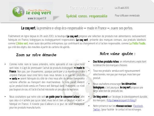 Le 25 août 2013Communiqué de presse Spécial conso. responsable Pour diffusion immédiate Le coq vert, la première e-shop éc...