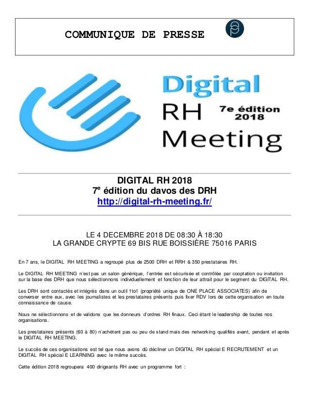 COMMUNIQUE DE PRESSE DIGITAL RH 2018 7e édition du davos des DRH http://digital-rh-meeting.fr/ LE 4 DECEMBRE 2018 DE 08:30...