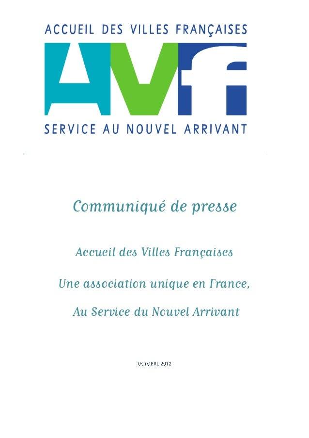 Communiqué de presse Accueil des Villes Françaises Une association unique en France, Au Service du Nouvel Arrivant