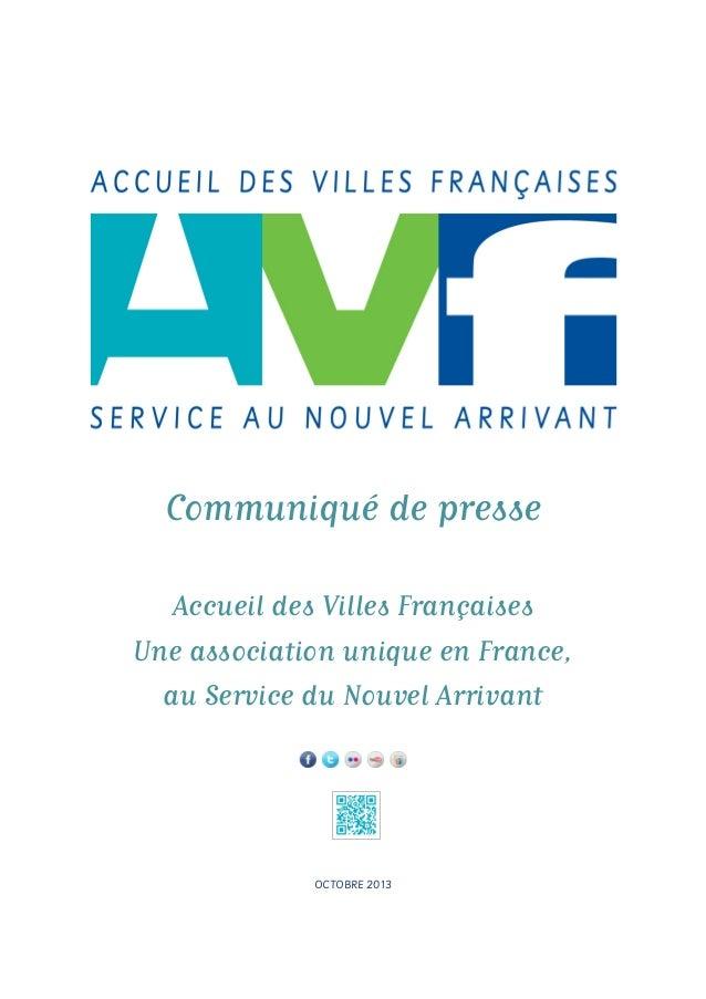 Communiqué de presse Accueil des Villes Françaises Une association unique en France, au Service du Nouvel Arrivant OCTOBRE...