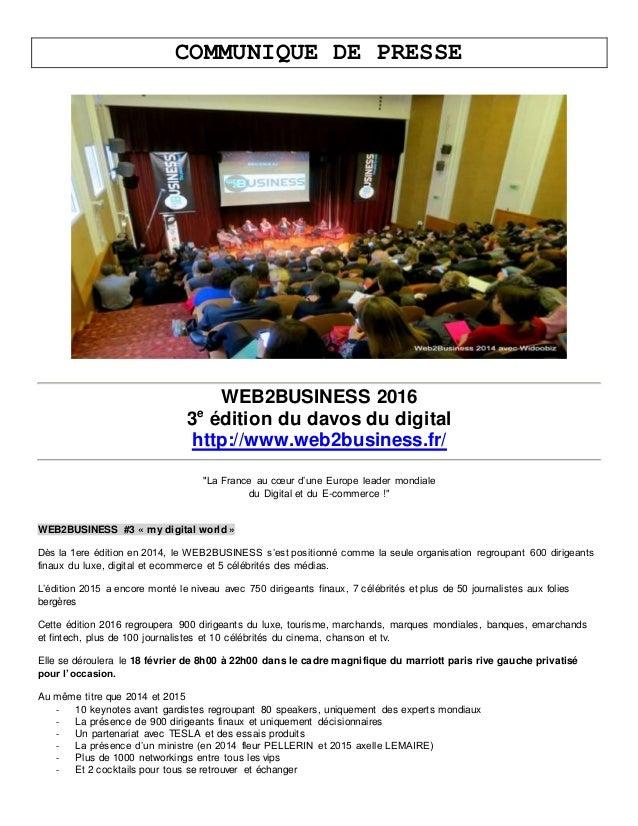 """COMMUNIQUE DE PRESSE WEB2BUSINESS 2016 3e édition du davos du digital http://www.web2business.fr/ """"La France au cœur d'une..."""