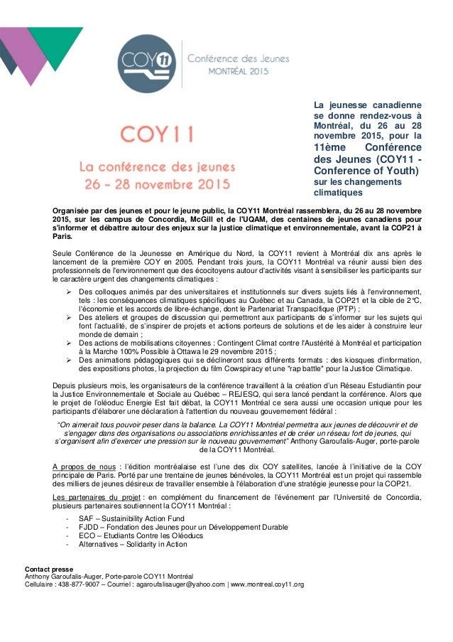 Contact presse Anthony Garoufalis-Auger, Porte-parole COY11 Montréal Cellulaire : 438-877-9007 – Courriel : agaroufalisaug...