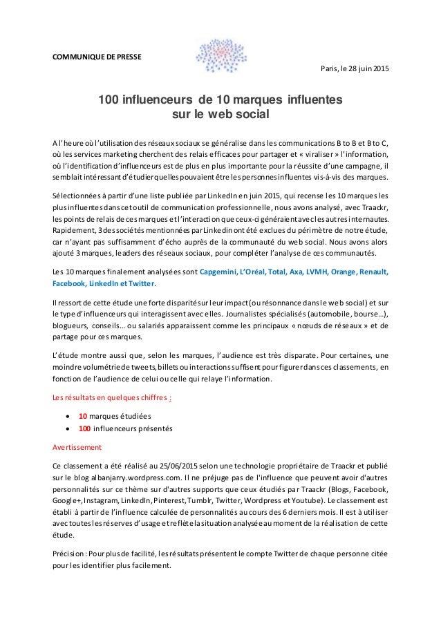 COMMUNIQUEDE PRESSE Paris,le 28 juin2015 100 influenceurs de 10 marques influentes sur le web social A l'heure oùl'utilisa...