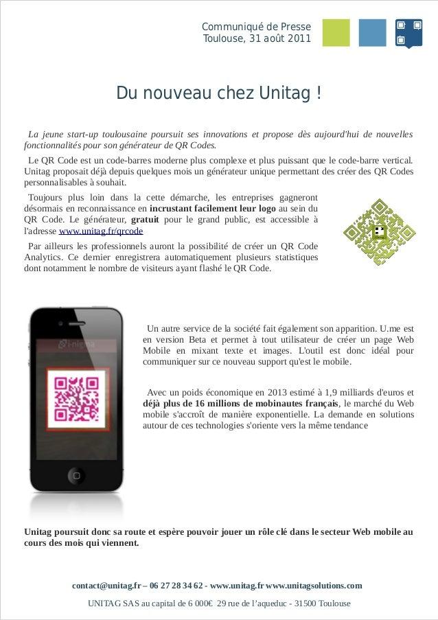 Communiqué de Presse Toulouse, 31 août 2011  Du nouveau chez Unitag ! La jeune start-up toulousaine poursuit ses innovatio...