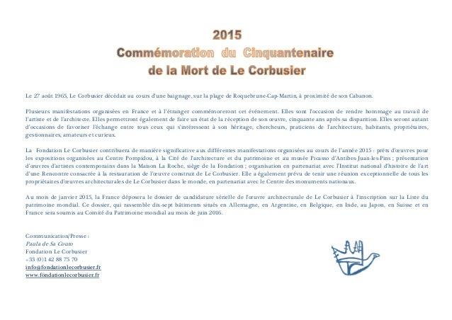 Le 27 août 1965, Le Corbusier décédait au cours d'une baignage, sur la plage de Roquebrune-Cap-Martin, à proximité de son ...