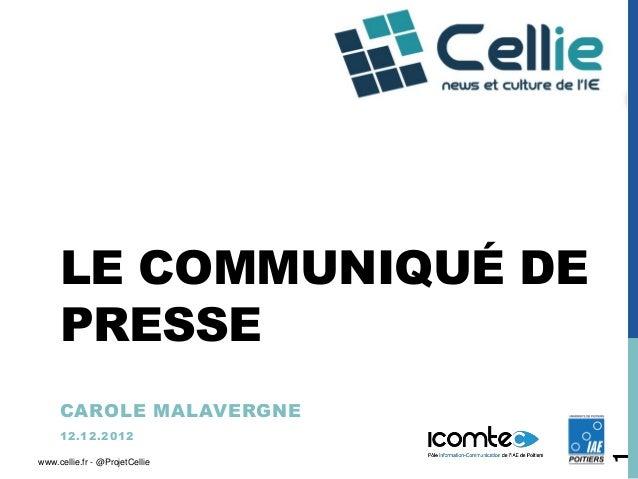 LE COMMUNIQUÉ DE     PRESSE     CAROLE MALAVERGNE     1 2 .1 2 .2 0 1 2                                1www.cellie.fr - @P...