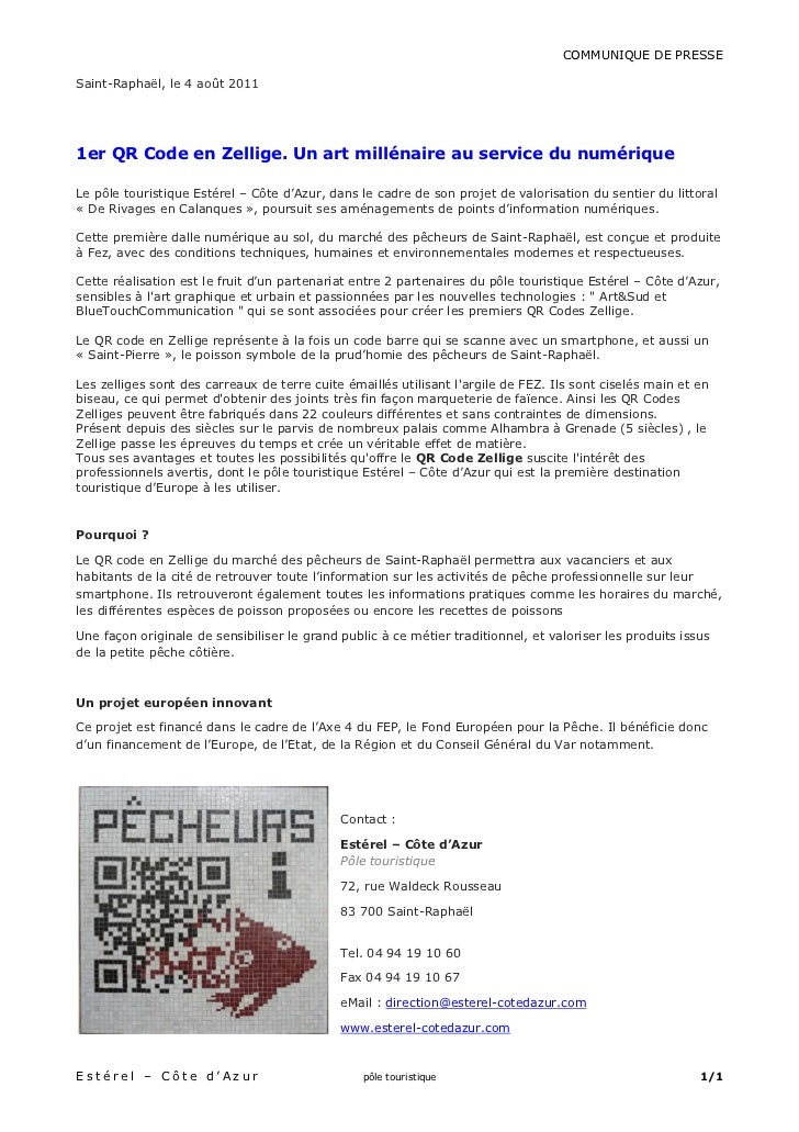 COMMUNIQUE DE PRESSESaint-Raphaël, le 4 août 20111er QR Code en Zellige. Un art millénaire au service du numériqueLe pôle ...