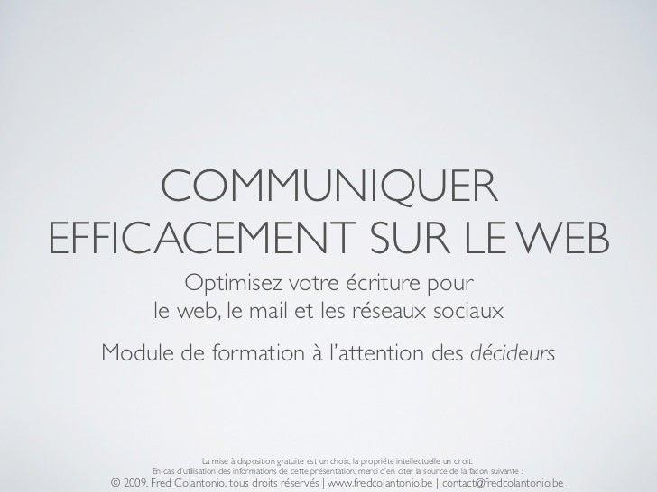 COMMUNIQUER EFFICACEMENT SUR LE WEB                Optimisez votre écriture pour             le web, le mail et les réseau...