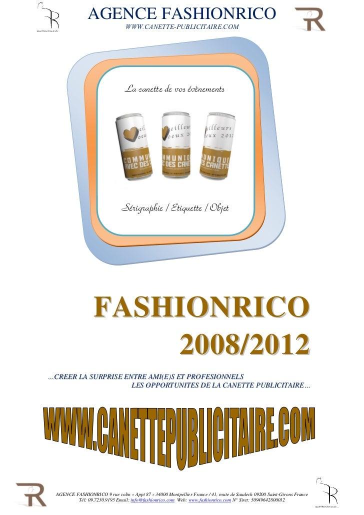 AGENCE FASHIONRICO                                 WWW.CANETTE-PUBLICITAIRE.COM                                  La canett...