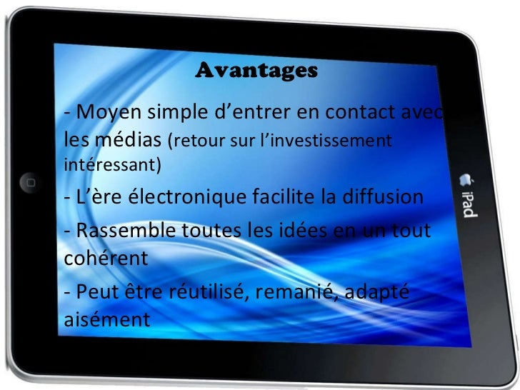 Avantages <ul><li>- Moyen simple d'entrer en contact avec  les médias  (retour sur l'investissement intéressant) </li></ul...