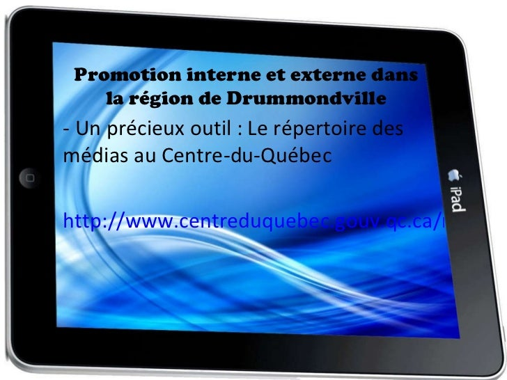 Promotion interne et externe dans la région de Drummondville - Un précieux outil : Le répertoire des médias au Centre-du-Q...
