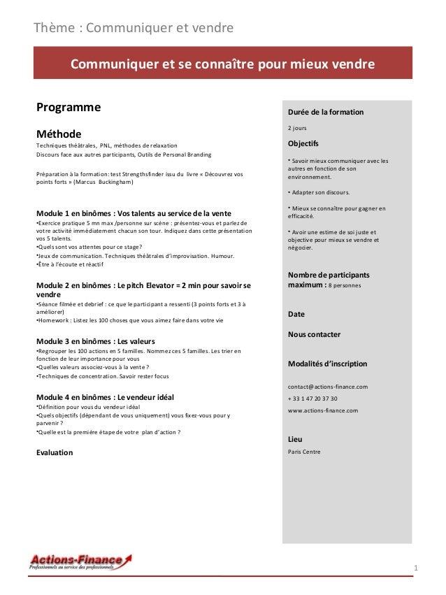 Thème : Communiquer et vendre Communiquer et se connaître pour mieux vendre Programme Méthode Techniques théâtrales, PNL, ...