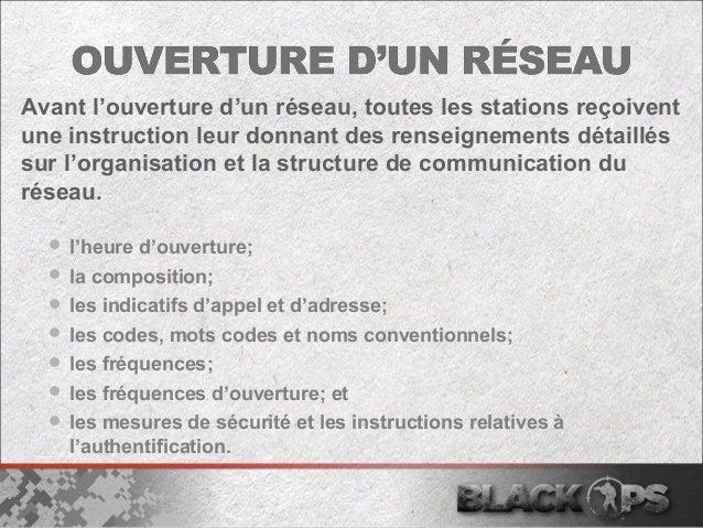 Avant l'ouverture d'un réseau, toutes les stations reçoivent  une instruction leur donnant des renseignements détaillés  s...