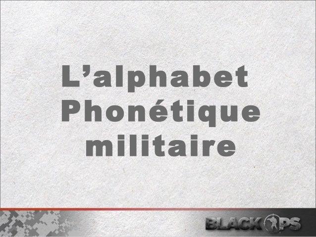 L'alphabet  Phonétique  militaire