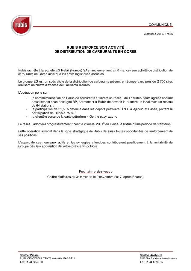 COMMUNIQUÉ 3 octobre 2017, 17h35 RUBIS RENFORCE SON ACTIVITÉ DE DISTRIBUTION DE CARBURANTS EN CORSE Rubis rachète à la soc...